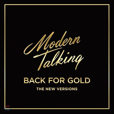 Modern Talking (모던 토킹) - Back For Gold: The New Versions