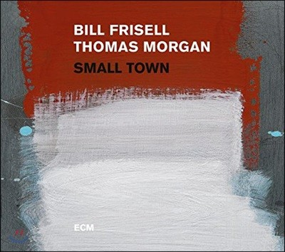 Bill Frisell / Thomas Morgan (빌 프리셀, 토마스 모건) - Small Town