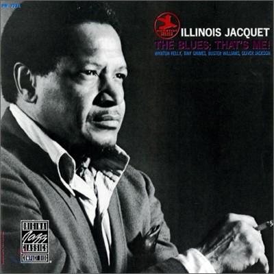 Illinois Jacquet - The Blues, That's Me