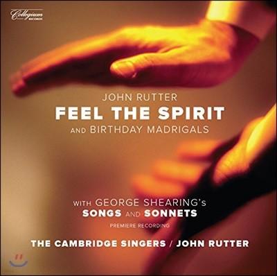 Cambridge Singers 존 루터가 지휘하는 흑인 영가, 생일 마드리갈 / 조지 쉬어링: 노래와 소네트 - 캠브리지 싱어즈 (John Rutter: Feel The Spirit & Birthday Madrigals / George Shearing: Songs & Sonnets)