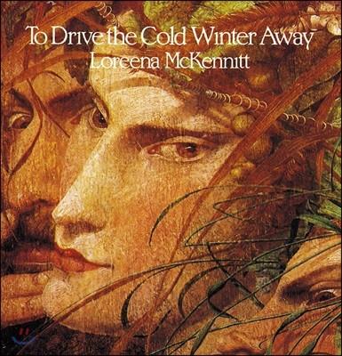 Loreena Mckennitt (로리나 맥케닛) - To Drive The Cold Winter Away [LP]
