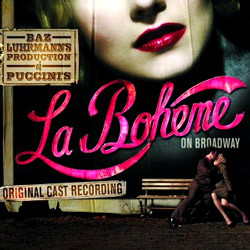 Baz Luhrmann's Production Of Puccini's La Boheme on Broadway O.S.T (The Original Cast Recording)