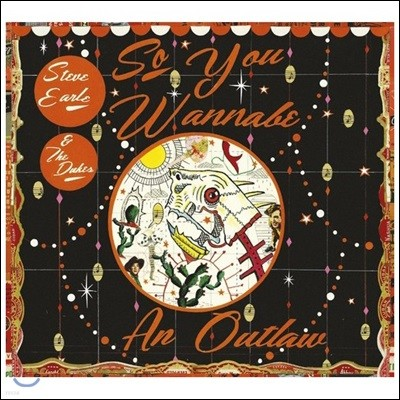 Steve Earle & The Dukes (스티브 얼 앤 더 듀크스) - So You Wannabe an Outlaw [Deluxe Edition]