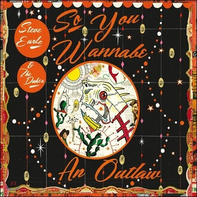 Steve Earle & The Dukes (스티브 얼 앤 더 듀크스) - So You Wannabe an Outlaw