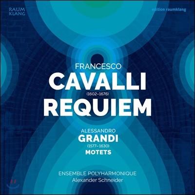 Ensemble Polyharmonique 프란체스코 카발리: 레퀴엠 / 그란디: 모테트 - 앙상블 폴리하르모니크, 알렉산더 슈나이더 (Francesco Cavalli: Requiem / Alessandro Grandi: Motets)