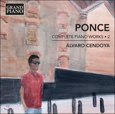Alvaro Cendoya 마누엘 퐁세: 피아노 작품 전곡 2집 - 쿠바 랩소디, 모음곡, 전주곡 외 (Manuel Ponce: Complete Piano Works 2 - Rapsodia Cubana I, Suite Cubana, Preludio) 알바로 센도야