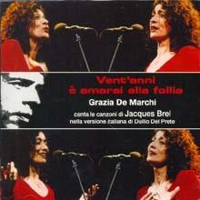 Grazia De Marchi - Canta Jacques Brel: Vent'anni E Amarsi Alla Follia