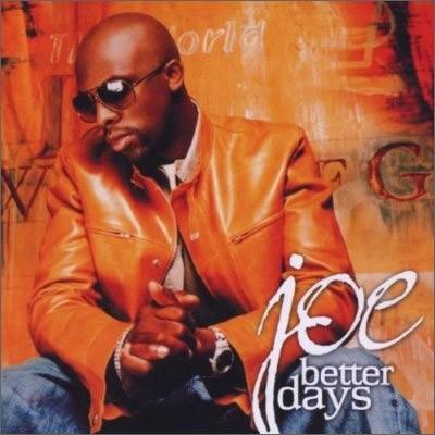 Joe - Better Days