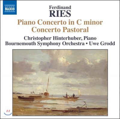 Christopher Hinterhuber 리스: 피아노 협주곡 4집 (Ferdinand Ries: Piano Concerto No.5 Op.120 'Pastral')