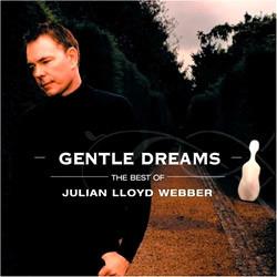 Gentle Dreams - The Best Of Julian Lloyd Webber