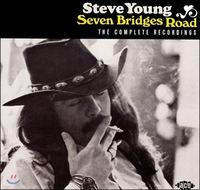 Steve Young (스티브 영) - Seven Bridges Road: The Complete Recordings