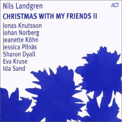 Nils Landgren - Christmas With My Friends II