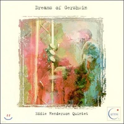 Eddie Henderson Quintet (에디 헨더슨 퀸텟) - Dreams Of Gershwin (조지 거쉰 탄생 100주년 기념 헌정반)