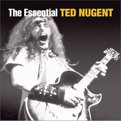 Ted Nugent - Essential Ted Nugent