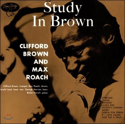 Clifford Brown & Max Roach (클리포드 브라운, 맥스 로치) - Study In Brown