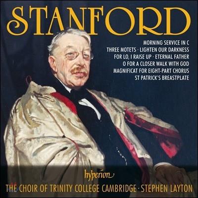 Choir of Trinity College Cambridge 찰스 빌리어스 스탠포드: 합창 작품집 - 캠브리지 트리니티 컬리지 합창단 (Charles Villiers Stanford: Choral Works - Morning Service, 3 Motets etc.)