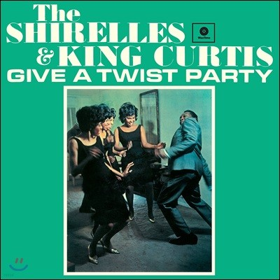 Shirelles & King Curtis (셔를스, 킹 커티스) - Give a Twist Party  [LP]