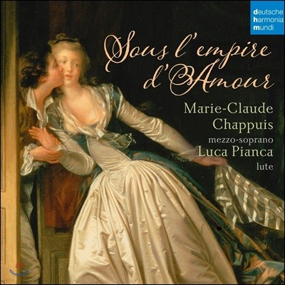 Marie-Claude Chappuis 사랑의 제국에서 - 메조 소프라노와 류트를 위한 프랑스 가곡 (Sous l'Empire d'Amour) 마리-클로드 샤푸이, 루카 피안카