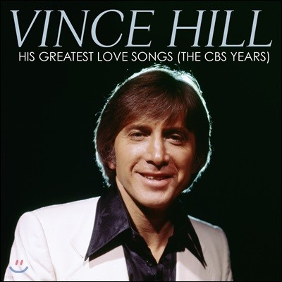 Vince Hill (빈스 힐) - His Greatest Love Songs (The CBS Years) [Remastered]