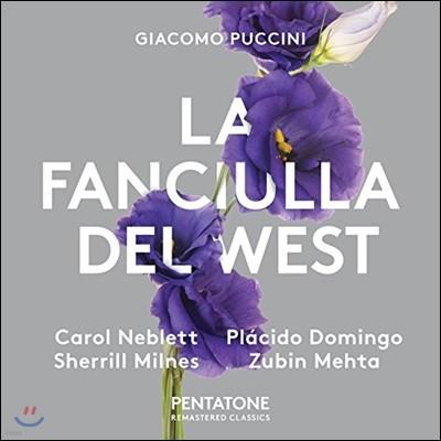 Zubin Mehta / Placido Domingo 푸치니: 오페라 '서부의 아가씨' - 캐롤 네블렛, 플라시도 도밍고, 셰릴 밀른즈, 로얄 오페라 하우스 오케스트라, 주빈 메타 (Puccini: La Fanciulla del West)