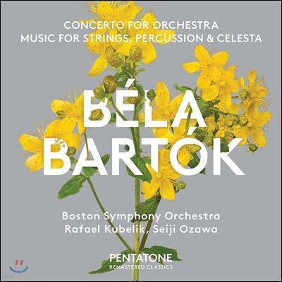 Rafael Kubelik / Seiji Ozawa 바르톡: 오케스트라를 위한 협주곡 & 현과 타악기, 첼레스타를 위한 음악 - 라파엘 쿠벨릭, 세이지 오자와 (Bartok: Concerto for Orchestra & Music for Strings, Percussion & Celes
