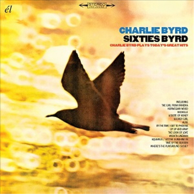 Charlie Byrd - Sixties Byrd: Charlie Byrd Plays Today's Great Hits
