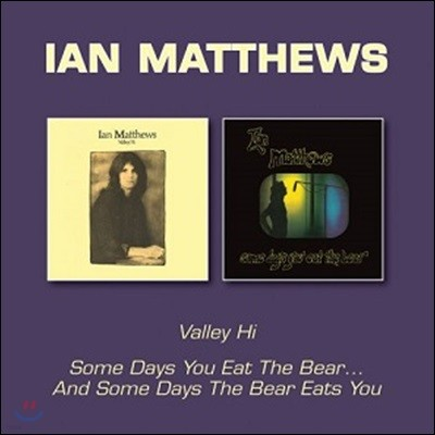 Ian Matthews (이안 매튜스) - Valley Hi / Someday You Eat The Bear