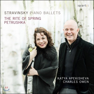 Charles Owen / Katya Apekisheva 스트라빈스키: 봄의 제전, 페트루슈카 [피아노 듀엣 버전] - 찰스 오웬, 카티야 아페키쉐바 (Stravinsky: Piano Ballets - The Rite of Spring, Petrushka)