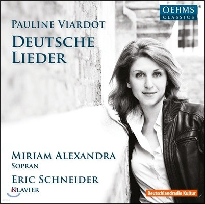 Miriam Alexandra 폴린 비아르도: 독일 가곡집 - 미리암 알렉산드라, 에릭 슈나이더 (Pauline Viardot: Deutsche Lieder)