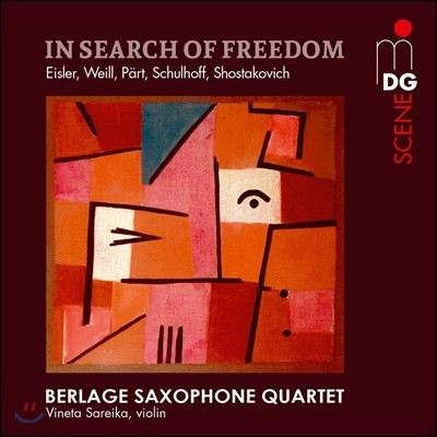 Berlage Saxophone Quartet 자유를 찾아서 - 아이슬러 / 바일 / 패르트 / 슐호프 / 쇼스타코비치: 색소폰 사중주 연주집 (In Search Of Freedom - Eisler / Weill / Schulhoff / Part) 베를라허 색소폰 콰르텟