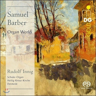 Rudolf Innig 바버: 오르간 작품집 - 루돌프 인니히 (Samuel Barber: Organ Works - 3 Chorale Preludes, Partite Diverse Sopra, Suite for Carillon, Prelude & Fugue)