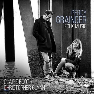 Claire Booth / Christopher Glynn 퍼시 그레인저: 민속 음악 편곡집 - 클래어 부스, 크리스토퍼 글린 (Percy Grainger: Folk Music)