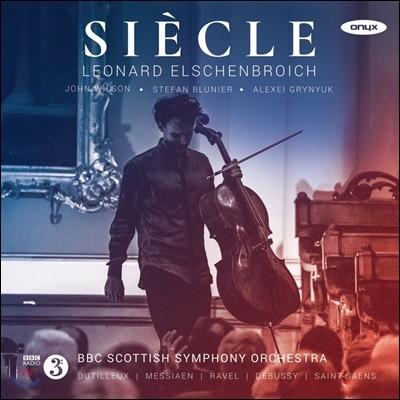 Leonard Elschenbroich 한 세기 - 뒤티에 / 생상스: 첼로 협주곡 / 드뷔시: 첼로 소나타 - 레오나드 엘셴브로이흐 (Siecle - Dutilleux / Saint-Saens: Cello Concertos / Debussy: Cello Sonata etc)