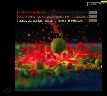 Ensemble Les Surprises 들라랑드 & 데투슈(디스투쉬): 오페라 발레 '레 엘레망 [4대 원소]' - 앙상블 레 쉬프리즈 (Andre Cardinal Destouches & M.-R. Delalande: Opera-Ballet 'Les Elements)