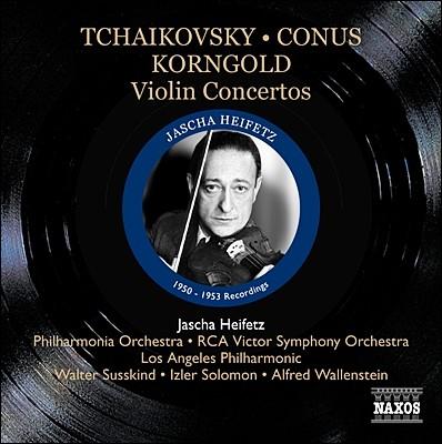 Jascha Heifetz 차이코프스키 / 코른골트 / 코너스: 바이올린 협주곡 (Violin Concertos - Tchaikovsky, Conus, Sarasate & Korngold) 야사 하이페츠