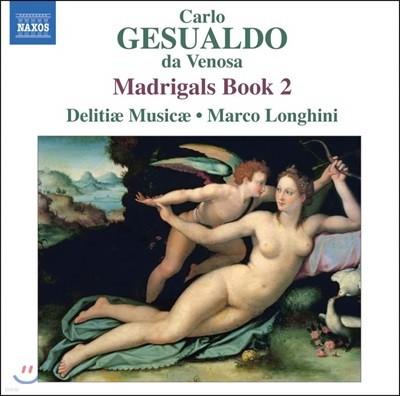 Delitiae Musicae 제수알도: 마드리갈 2권 (Gesualdo: Madrigali libro secondo, 1594)
