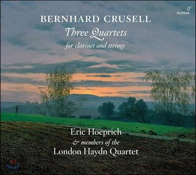Eric Hoeprich 베른하르트 크루셀: 클라리넷 사중주 - 에릭 회프리히, 런던 하이든 사중주단 (Bernhard Crusell: Three Quartets for Clarinet & Strings)