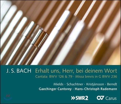 Hans-Christoph Rademann 바흐: 칸타타, 미사 브레비스 - 한스-크리스토프 라데만 (Erhalt Uns, Herr, bei Deinem Wort - J.S. Bach: Cantatas BWV126 & 79, Missa Brevis BWV236)