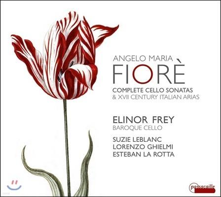 Elinor Frey 안젤로 마리아 피오레: 첼로 소나타 전곡집 / 17세기 이탈리아 아리아 - 엘리노어 프레이 (Angelo Maria Fiore: Complete Cello Sonatas & XVII Century Italian Arias)