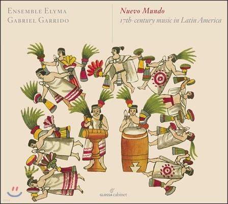 Ensemble Elyma 신세계 - 17세기 라틴 아메리카의 음악 (Neuvo Mundo - 17Th Century Music in Latin America) 앙상블 엘리마, 가브리엘 가리도