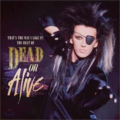 Dead Or Alive - That's The Way I Like It: The Best Of Dead Or Alive