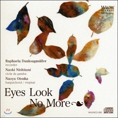 Raphaela Danksagmuller 빈 눈동자 - 라파엘 당크자그뮐러, 니시타니 나오키, 오츠카 나오야 (Eyes Look No More)