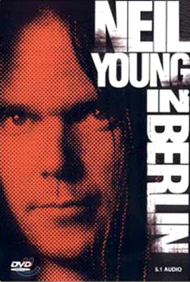Neil Young 닐 영 - In Berlin
