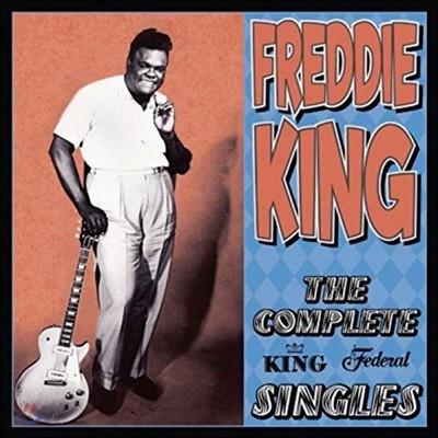 Freddie King (프레디 킹) - The Complete King & Federal Singles