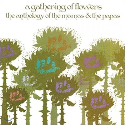 The Mamas & The Papas (마마스 앤 파파스) - A Gathering of Flowers: The Anthology of the Mamas and the Papas