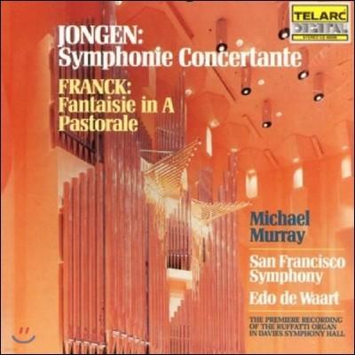 Michael Murray 요제프 용겐: 오르간 심포니 콘체르탄테 / 프랑크: 판타지아, 파스토랄 - 마이클 머레이 (Joseph Jongen: Symphonie Concertante / Franck: Fantaisie in A, Pastorale)