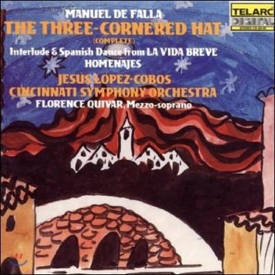 Jesus Lopez-Cobos 파야: 삼각모자 전곡, '허무한 인생'의 간주곡과 스페인 춤곡 (Manuel de Falla: The Three-Cornered Hat, Interlude & Spanish Dance from 'La Vida Breve', Homenajes)