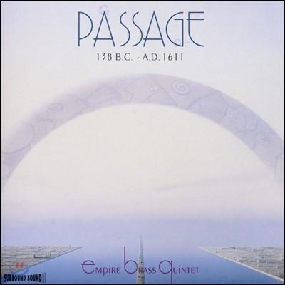 Empire Brass 엠파이어 브라스 퀸텟 - 파사제 138 B.C.-A.D. 1611 (Passage)
