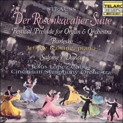 Jesus Lopez-Cobos 슈트라우스: 장미의 기사 모음곡, 살로메의 춤, 오르간과 오케스트라를 위한 페스티벌 프렐류드 (R. Strauss: Der Rosenkavalier Suite, Festival Prelude for Organ & Orchestra)