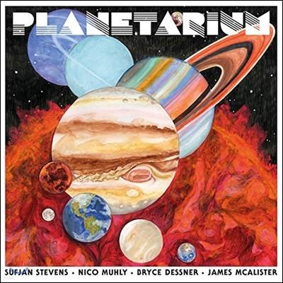 Sufjan Stevens / Bryce Dessner / Nico Muhly / James Mcalister - Planetarium
